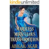 A Marquess' Miraculous Transformation: A Historical Regency Romance Book