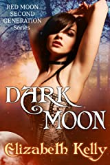 Dark Moon: Book Three, Red Moon Series (Red Moon Second Generation Series 3) Kindle Edition
