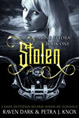 Stolen: Saving Setora (Book One) (Dark Dystopian Reverse Harem MC Romance) Kindle Edition