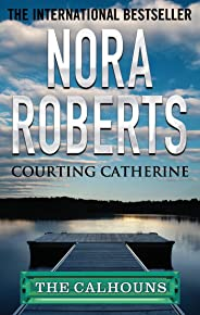 Courting Catherine (Calhoun Women Book 1)