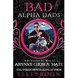 Arynn's Chosen Mate: Bad Alpha Dads (Iron Wolves MC Book 8)