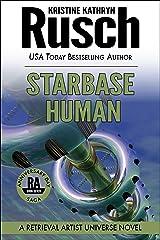 Starbase Human: A Retrieval Artist Universe Novel: Book Seven of the Anniversary Day Saga (Retrieval Artist Series 14) Kindle Edition