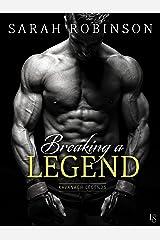 Breaking a Legend: A Kavanagh Legends Novel Kindle Edition