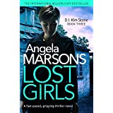 Lost Girls: A fast paced, gripping thriller novel (Detective Kim Stone Crime Thriller Series Book 3)