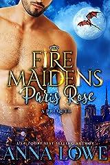 Paris Rose: Fire Maidens: Billionaires & Bodyguards Kindle Edition