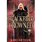 Blackbird Crowned (The Witch King's Crown Book 3)