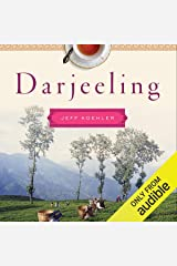 Darjeeling: The Colorful History and Precarious Fate of the World's Greatest Tea Audible Audiobook