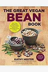 The Great Vegan Bean Book: More than 100 Delicious Plant-Based Dishes Packed with the Kindest Protein in Town! - Includes Soy-Free and Gluten-Free Recipes! (Great Vegan Book) Kindle Edition