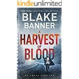 A Harvest of Blood - An Omega Thriller (Omega Series Book 5)
