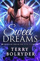 Sweet Dreams (Rogue Dream Fae Book 1) Kindle Edition