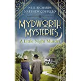 Mydworth Mysteries - A Little Night Murder (A Cosy Historical Mystery Series Book 2)