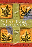 The Four Agreements: A Practical Guide to Personal Freedom…