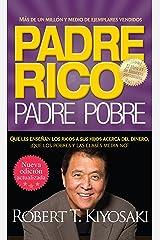 Padre rico. Padre pobre (Nueva edición actualizada).: Qué les enseñan los ricos a sus hijos acerca del dinero (Spanish Edition) Kindle Edition