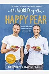 The World of the Happy Pear: Over 100 Simple, Tasty Plant-based Recipes for a Happier, Healthier You Kindle Edition