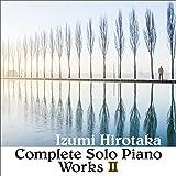コンプリート・ソロ・ピアノ・ワークス II