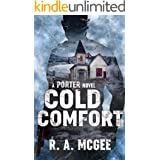 Cold Comfort: A Porter Novel (The Porter Series Book 5)