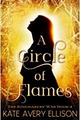 A Circle of Flames (The Kingmakers' War Book 4) Kindle Edition