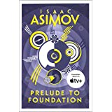 Prelude to Foundation: The greatest science fiction series of all time, now a major series from Apple TV+: Book 1