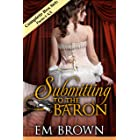 Submitting to the Baron Complete Box Set: Parts I-XX: (A Wicked Hot Regency Romance) (Chateau Debauchery)