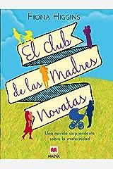 El club de las madres novatas: Una novela sorprendente sobre la maternidad (Grandes Novelas) (Spanish Edition) Kindle Edition