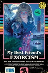 My Best Friend's Exorcism: A Novel Kindle Edition with Audio/Video