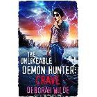 The Unlikeable Demon Hunter: Crave: A Devilishly Funny Urban Fantasy Romance (Nava Katz Book 4)