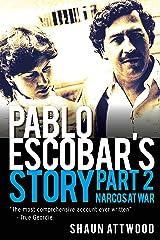 Pablo Escobar's Story 2: Narcos at War Kindle Edition