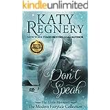 "Don't Speak: (inspired by ""The Little Mermaid"") (A Modern Fairytale)"