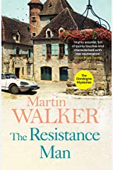 The Resistance Man: Bruno is dogged by the past as he solves a thrilling modern murder (The Dordogne Mysteries Book 6) Kindle Edition