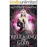 Releasing The Gods (The Titan's Saga Book 1)