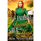 An Unlikely Family to Heal His Heart: A Western Historical Romance Book