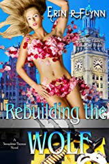 Rebuilding the Wolf (Seraphine Thomas Book 8) Kindle Edition