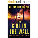 The Girl in The Wall: A Riveting Haunted House Mystery Boxset