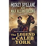 The Legend of Caleb York (A Caleb York Western Book 1)