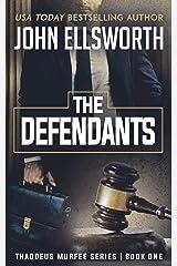 The Defendants: A Legal Thriller (Thaddeus Murfee Legal Thriller Series Book 1) Kindle Edition