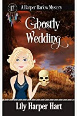 Ghostly Wedding (A Harper Harlow Mystery Book 17) Kindle Edition