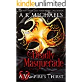 A Vampire's Thirst: A Deadly Masquerade