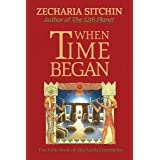 When Time Began (Book V): The Fifth Book of the Earth Chronicles: 05