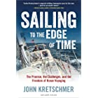 Sailing to the Edge of Time: The Promise, the Challenges, and the Freedom of Ocean Voyaging (English Edition)