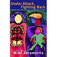 Under Attack, Fighting Back: Women and Welfare in the United…