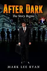 After Dark: The Story Begins (Urban Fantasy Anthologies Book 1) Kindle Edition