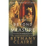 Love Beyond Measure (A Scottish, Time Travel Romance): Book 4 (Morna's Legacy Series)