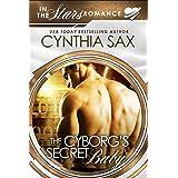 The Cyborg's Secret Baby: A SciFi Cyborg Romance (Cyborg Sizzle)