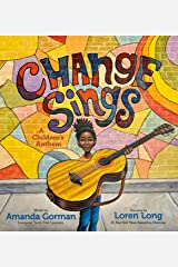 Change Sings: A Children's Anthem Kindle Edition