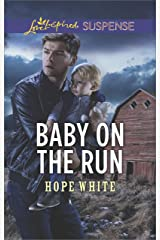 Baby On The Run (The Baby Protectors Book 2) Kindle Edition