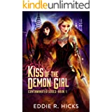 Kiss of the Demon Girl: A progression Urban Fantasy (Contaminated Souls Book 1)