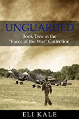 """Unguarded: Book Two in the """"Faces of the War"""" Collection Kindle Edition"""