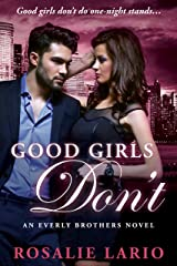 Good Girls Don't: a Billionare Romance Novel (The Everly Brothers Series Book 2) Kindle Edition