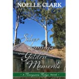 Silver Linings and Golden Moments: A Thompson's Ridge Novel