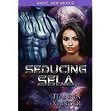 Seducing Sela: Zolon Warriors (Magic New Mexico/Zolon Warriors Book 2)